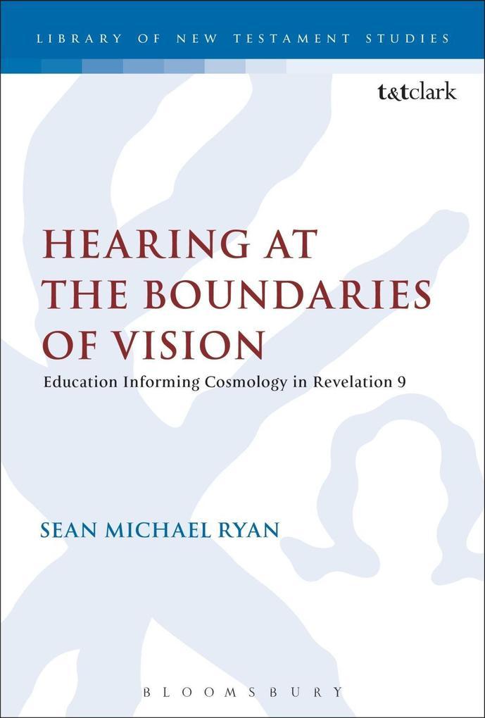 Hearing at the Boundaries of Vision als eBook von Sean Michael Ryan