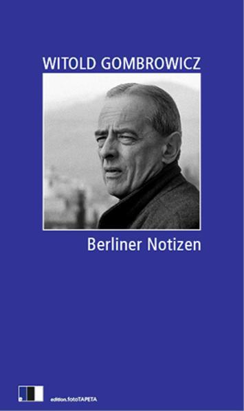 Berliner Notizen als Buch von Witold Gombrowicz