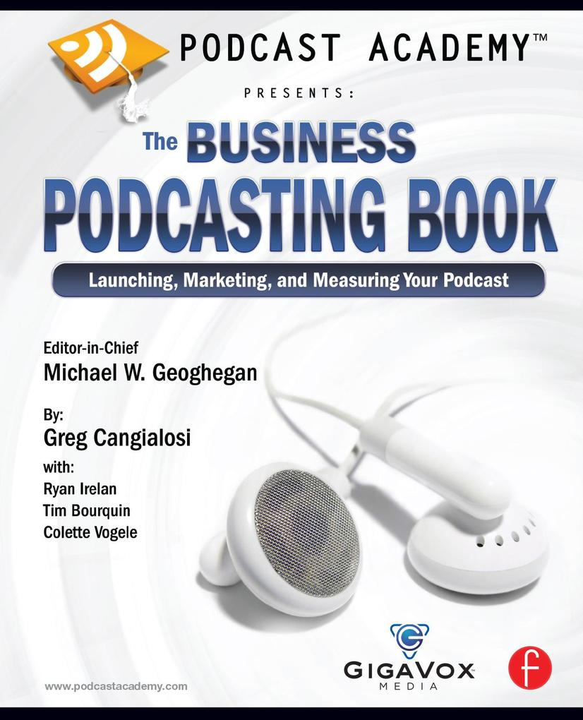 Podcast Academy: The Business Podcasting Book a...