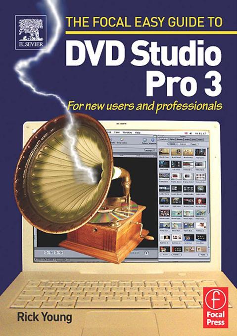 Focal Easy Guide to DVD Studio Pro 3 als eBook pdf