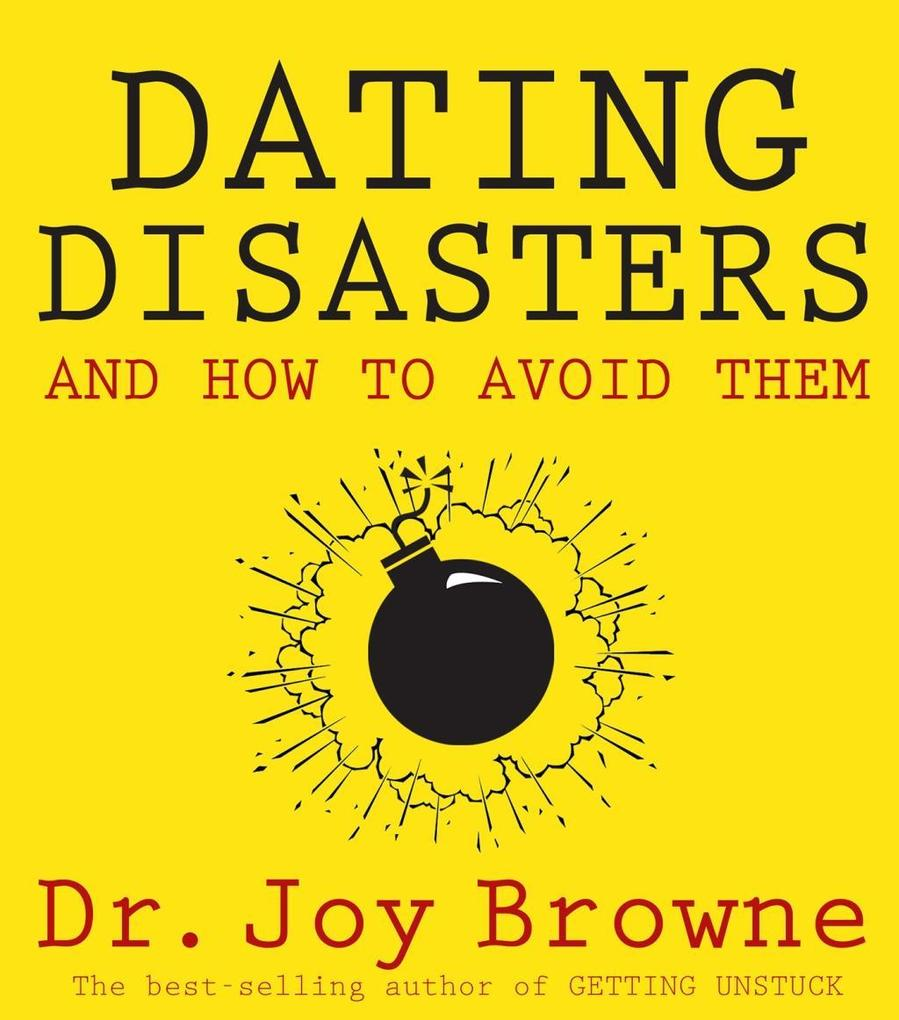 Dating Disasters and How to Avoid Them als eBoo...