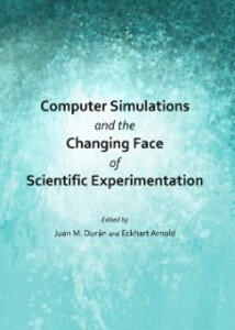 Computer Simulations and the Changing Face of Scientific Experimentation als eBook