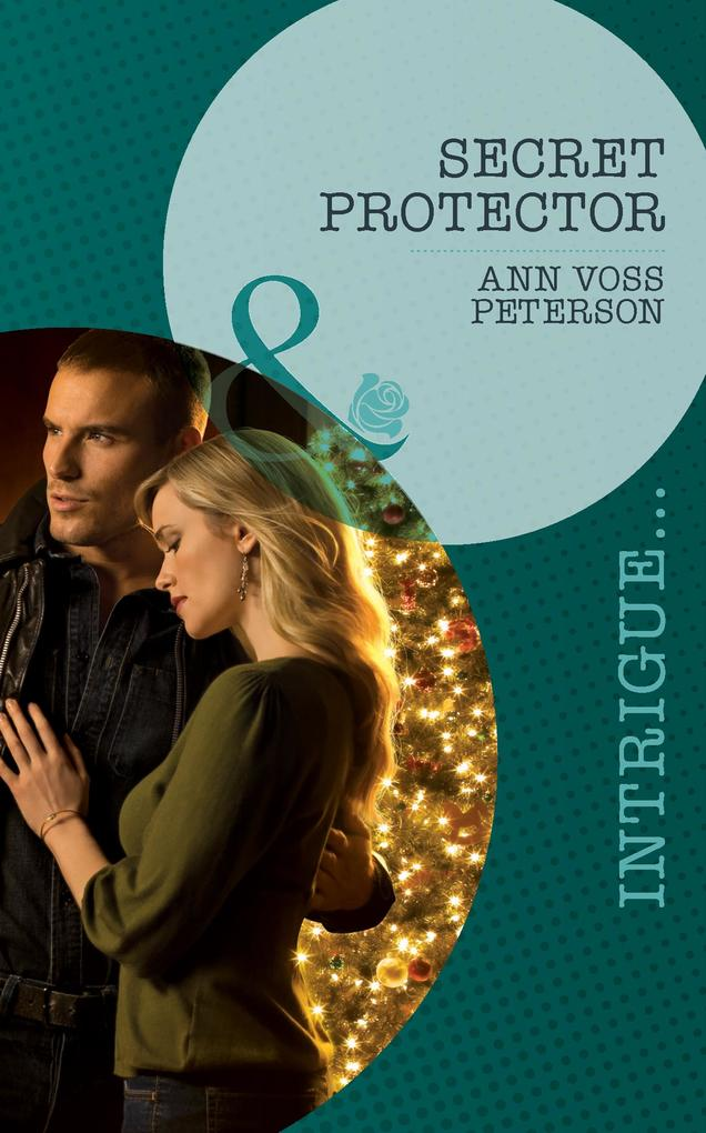 Secret Protector (Mills & Boon Intrigue) (Situation: Christmas, Book 3) als eBook von Ann Voss Peterson