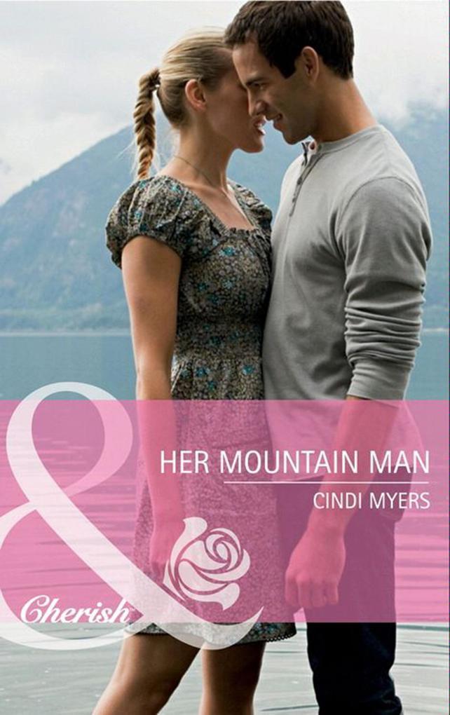 Her Mountain Man (Mills & Boon Cherish) (Hometown U.S.A., Book 18) als eBook von Cindi Myers
