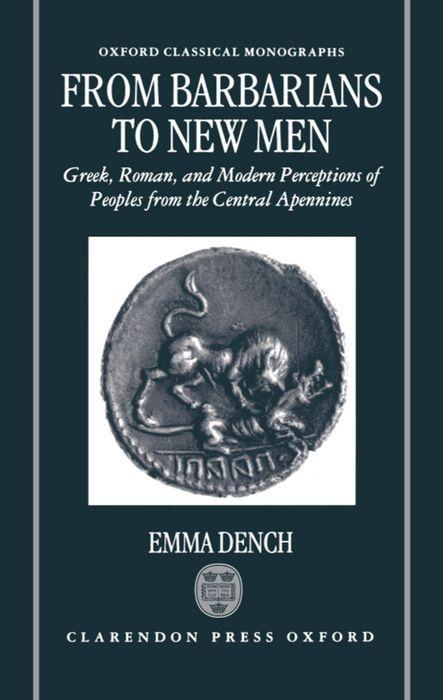 From Barbarians to New Men: Greek, Roman, and Modern Perceptions of Peoples from the Central Apennines als Buch