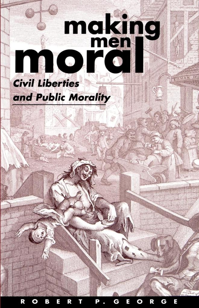 Making Men Moral: Civil Liberties and Public Morality als Buch