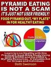 Pyramid Eating Is Not A Scam. It's Just Not User Friendly!