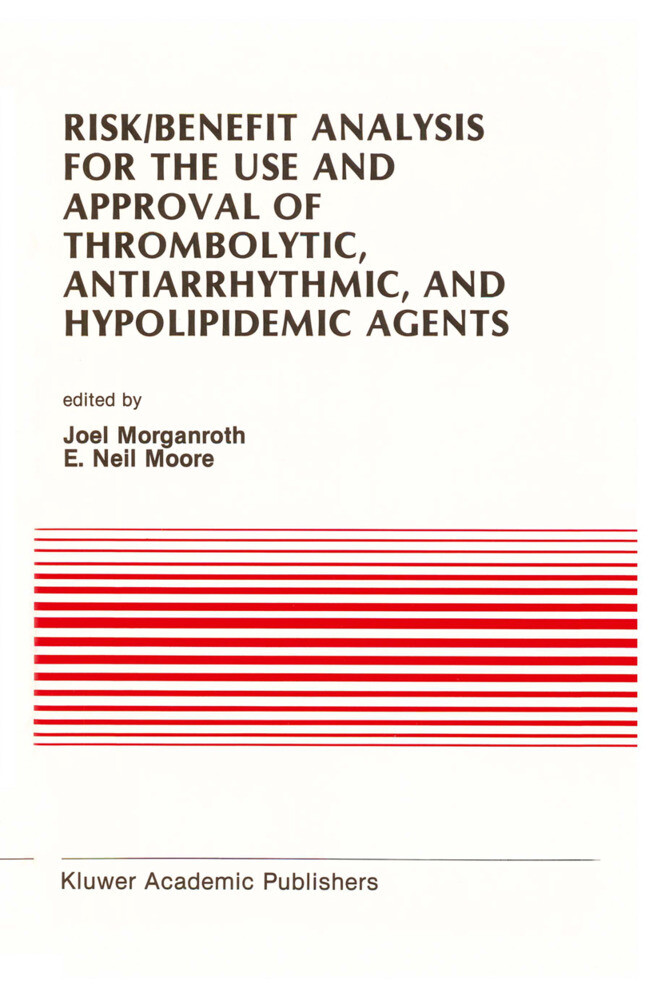 Risk/Benefit Analysis for the Use and Approval of Thrombolytic, Antiarrhythmic, and Hypolipidemic Agents als Buch