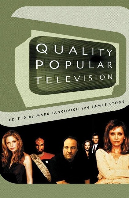 Quality Popular Television: Cult TV, the Industry, and Fans als Taschenbuch