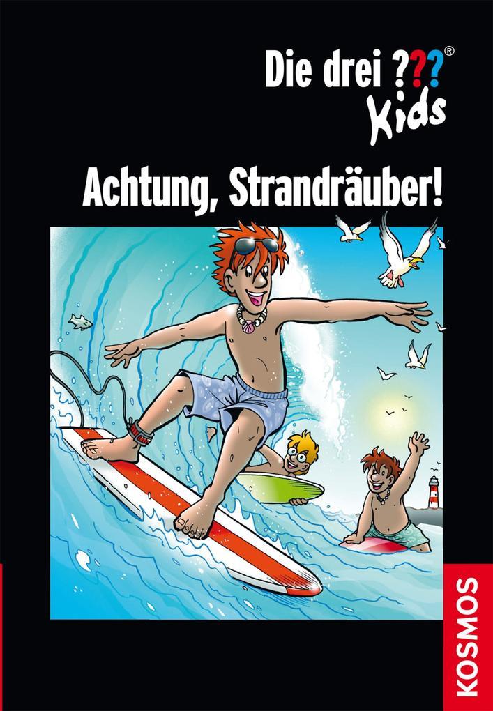 Die drei ??? Kids, Achtung, Strandräuber! (drei Fragezeichen Kids) als eBook von Ulf Blanck