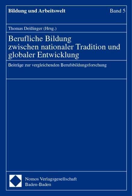 Berufliche Bildung zwischen nationaler Tradition und globaler Entwicklung als Buch
