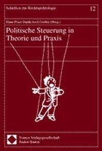 Politische Steuerung in Theorie und Praxis als Buch