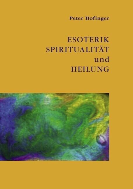 Esoterik Spiritualität und Heilung