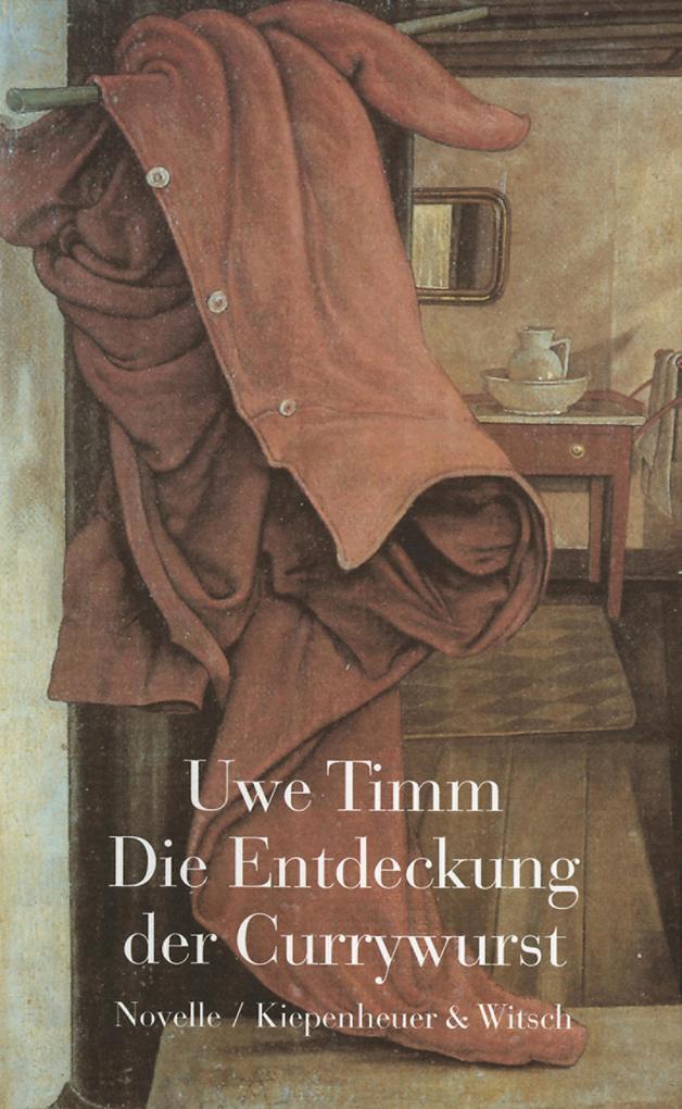Die Entdeckung der Currywurst als eBook von Uwe Timm