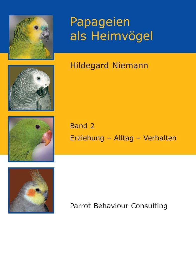 Papageien als Heimvögel Band 2