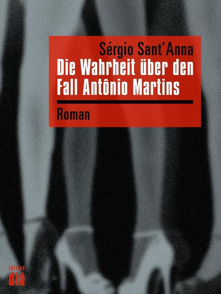 Die Wahrheit über den Fall Antônio Martins als eBook