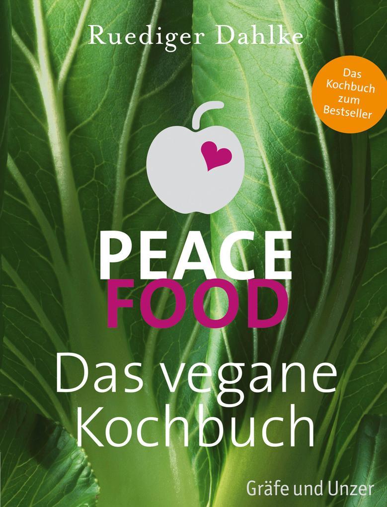 Peace Food - Das vegane Kochbuch als eBook
