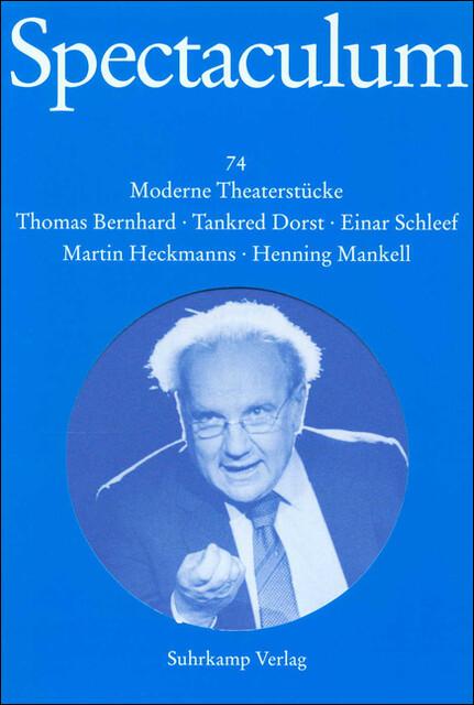 Spectaculum 74. Fünf moderne Theaterstücke und Materialien als Buch