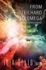 From Teilhard to Omega