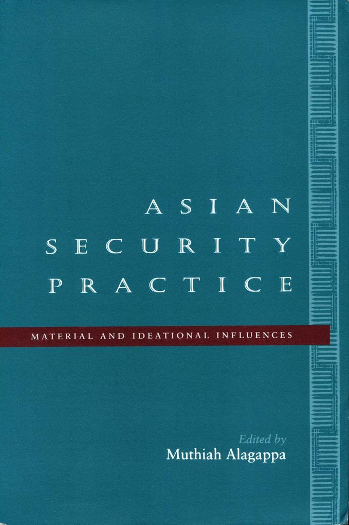 Asian Security Practice: Material and Ideational Influences als Taschenbuch