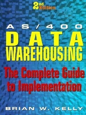 AS/400 Data Warehousing: The Complete Guide to Implementation als Taschenbuch