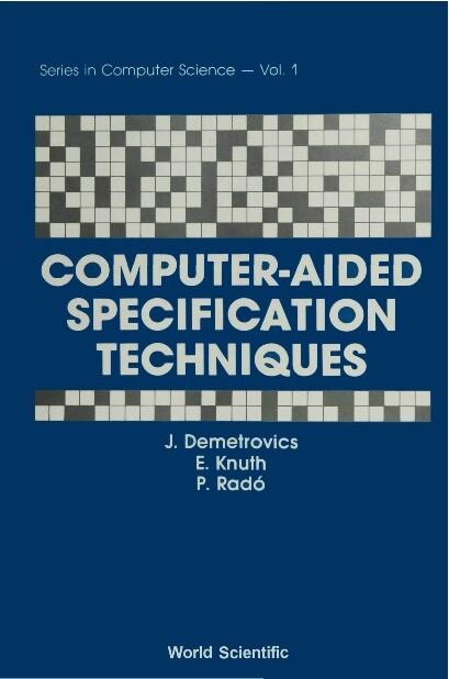 Computer-aided Specification Techniques als eBook von Janos Demetrovics, Elod Knuth, Peter Rado