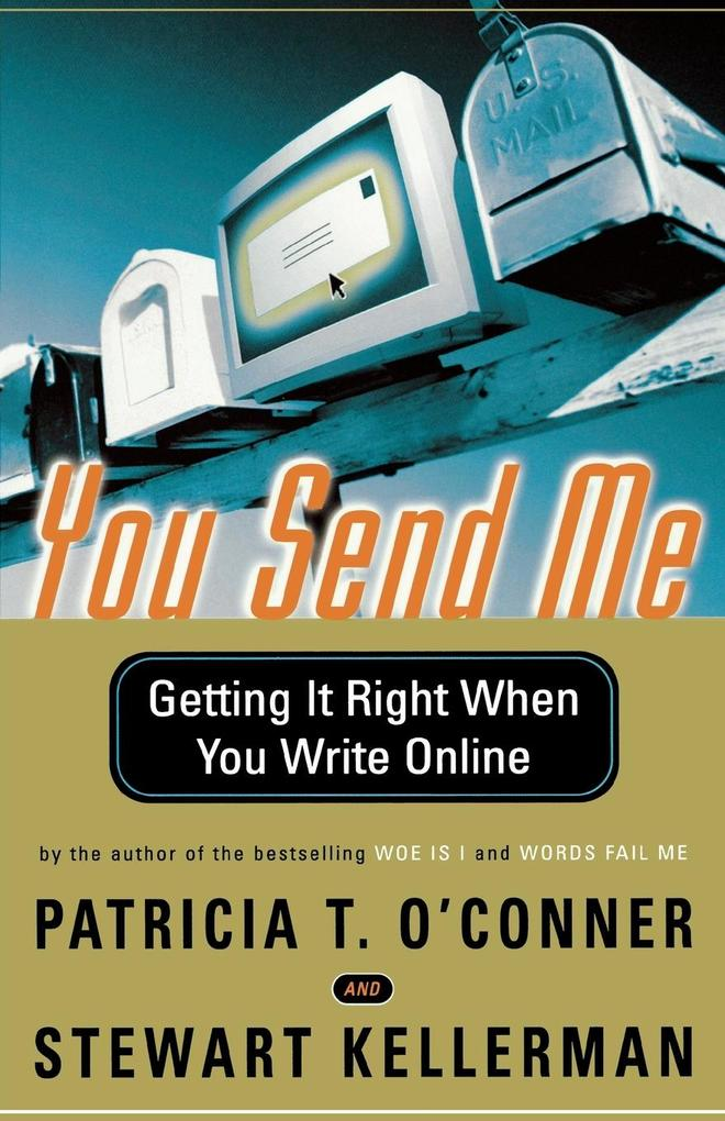 You Send Me: Getting It Right When You Write Online als Taschenbuch