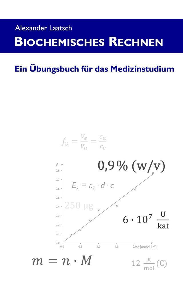 Biochemisches Rechnen als Buch von Alexander Laatsch