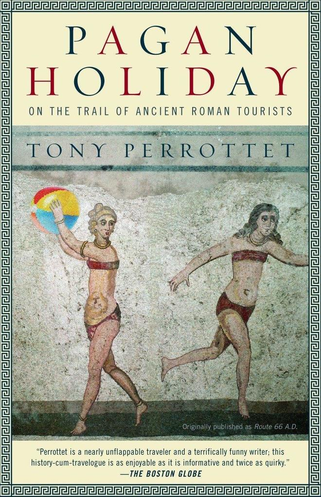 Pagan Holiday: On the Trail of Ancient Roman Tourists als Taschenbuch