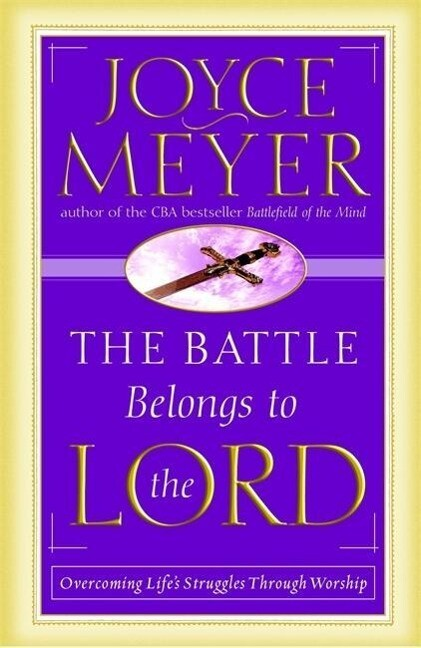The Battle Belongs to the Lord: Overcoming Life's Struggles Through Worship als Taschenbuch