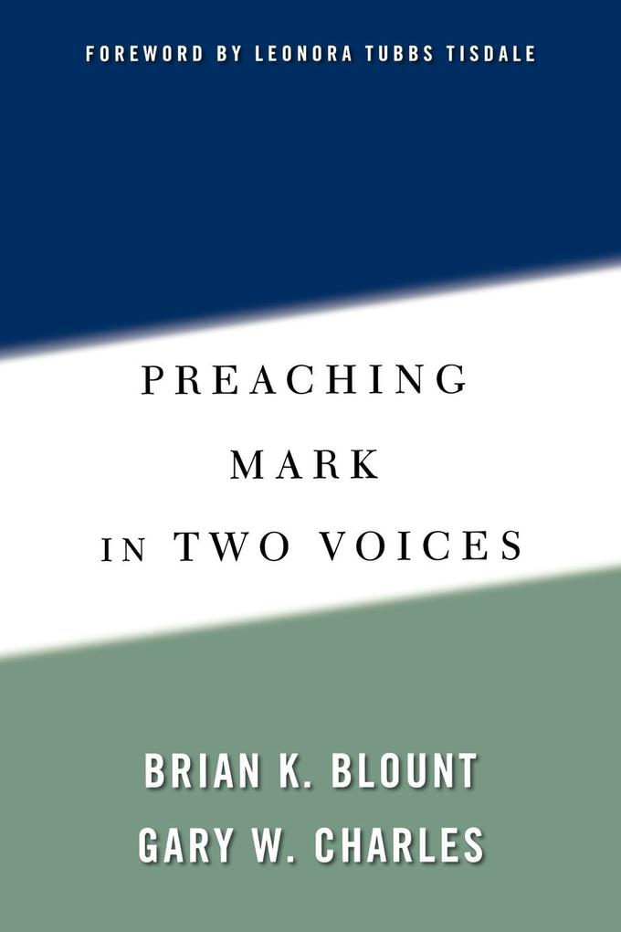 Preaching Mark in Two Voices als Taschenbuch