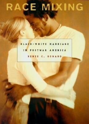 Race Mixing: Black-White Marriage in Postwar America als Buch