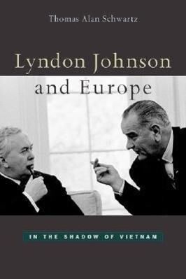 Lyndon Johnson and Europe: In the Shadow of Vietnam als Buch