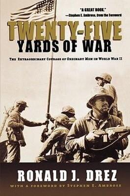 Twenty-Five Yards of War: The Extraordinary Courage of Ordinary Men in World War II als Taschenbuch