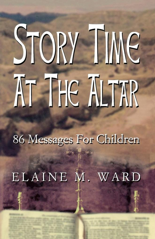 Story Time at the Altar: 86 Messages for Children als Taschenbuch