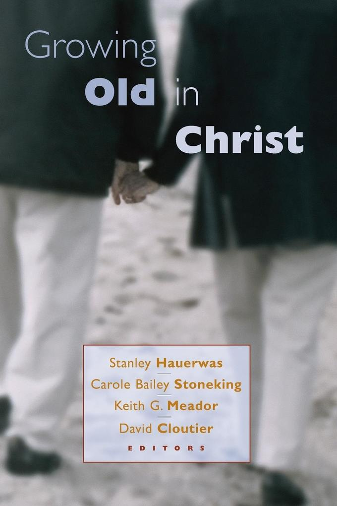 Growing Old in Christ als Buch