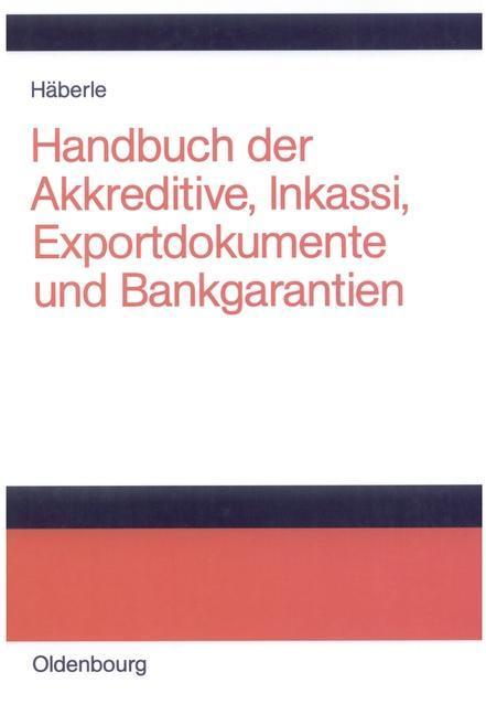 Handbuch der Akkreditive, Inkassi, Exportdokumente und Bankgarantien als eBook pdf