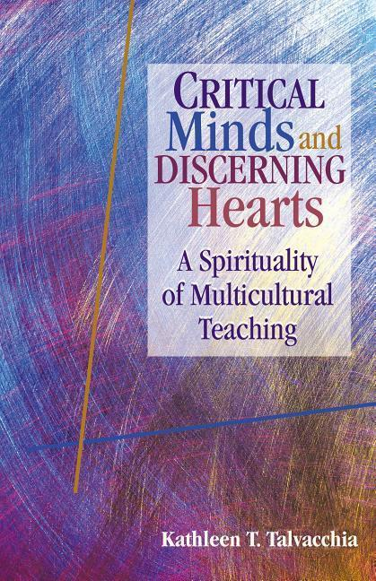 Critical Minds and Discerning Hearts: A Spirituality of Multicultural Teaching als Taschenbuch