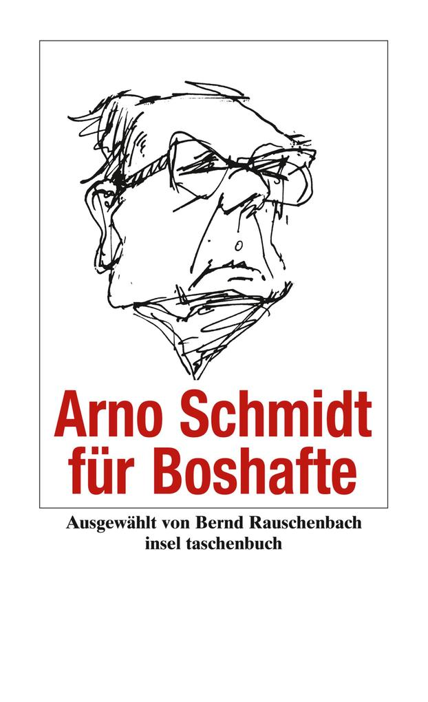 Arno Schmidt für Boshafte als eBook