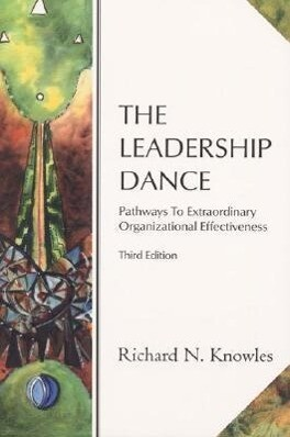 The Leadership Dance: Pathways to Extraordinary Organizational Effectiveness als Taschenbuch