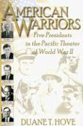 American Warriors: Five Presidents in the Pacific Theatre of WWII als Buch
