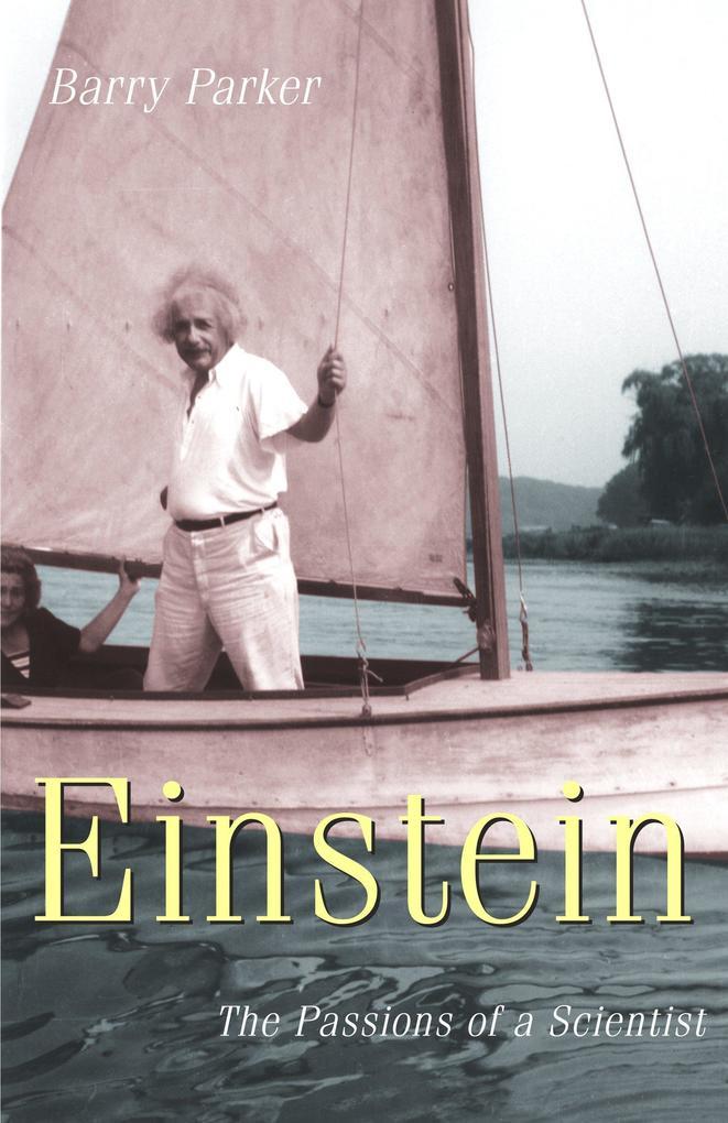 Einstein: The Passions of a Scientist als Buch