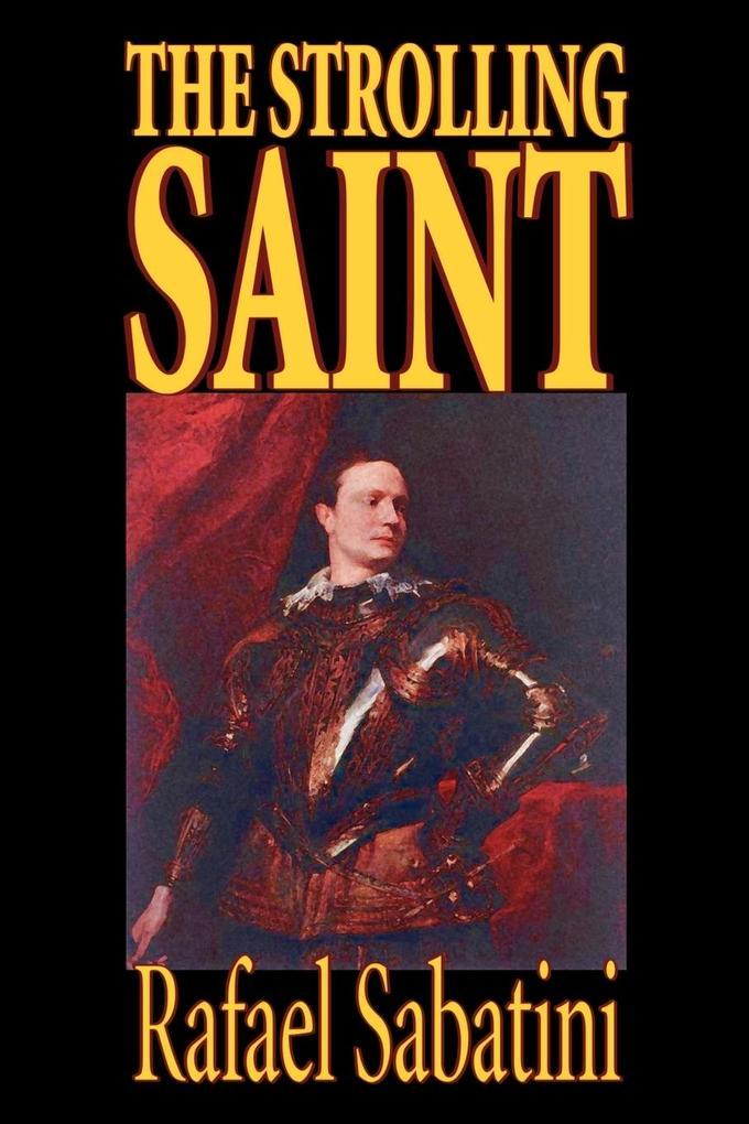 The Strolling Saint by Rafael Sabatini, Fiction als Taschenbuch
