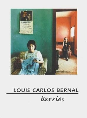 Louis Carlos Bernal: Barrios als Taschenbuch