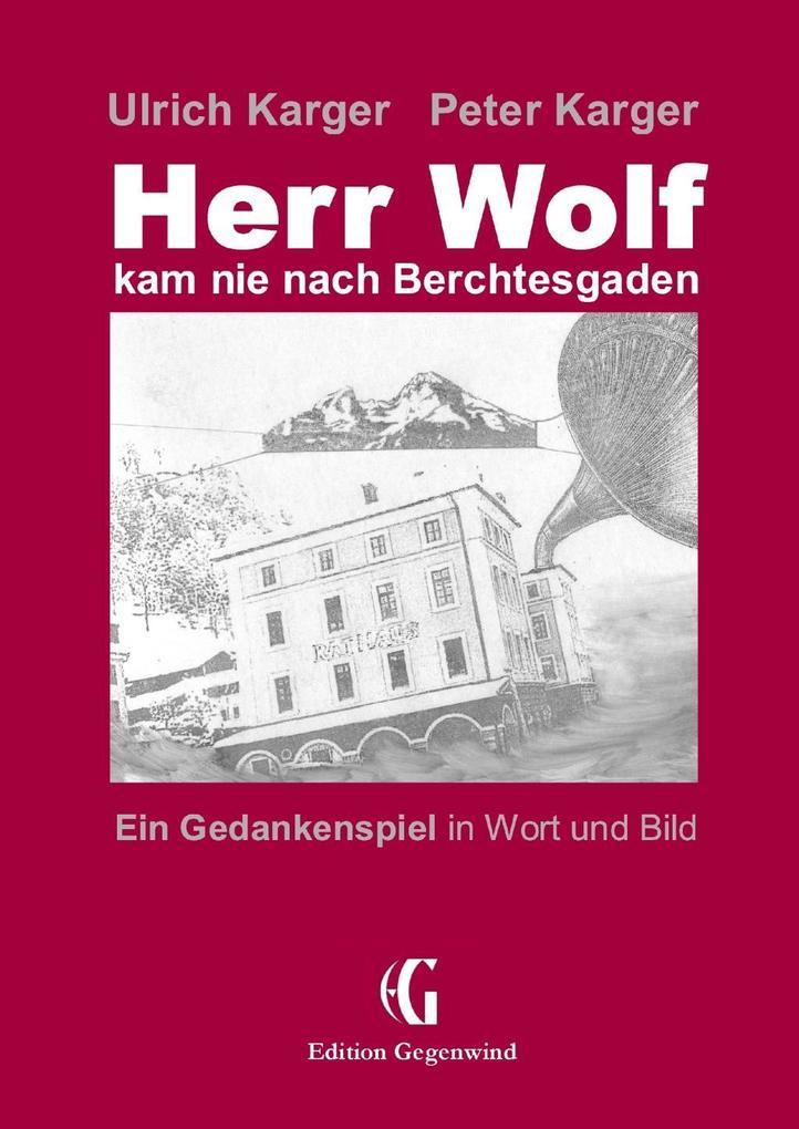 Herr Wolf kam nie nach Berchtesgaden als eBook