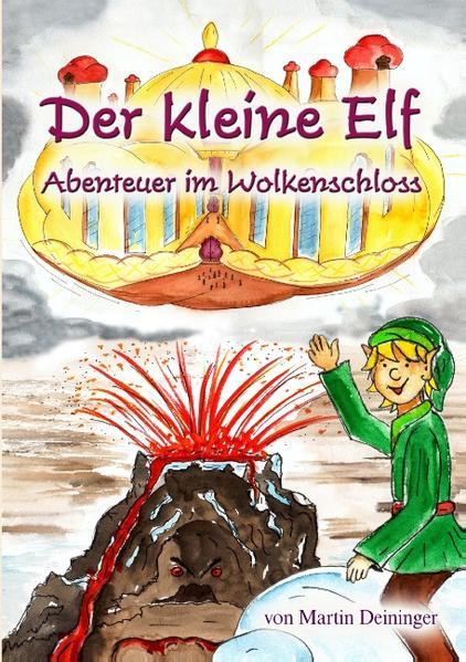 Der kleine Elf - Abenteuer im Wolkenschloss als Buch
