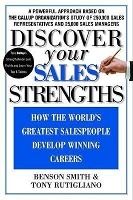 Discover Your Sales Strengths: How the World's Greatest Salespeople Develop Winning Careers als Buch