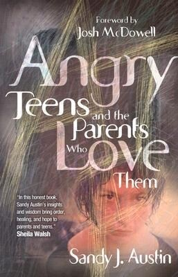 Angry Teens and the Parents Who Love Them als Taschenbuch
