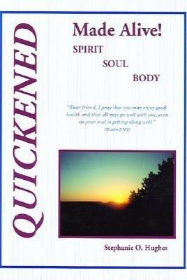Quickened Made Alive! Spirit, Soul, Body als Taschenbuch