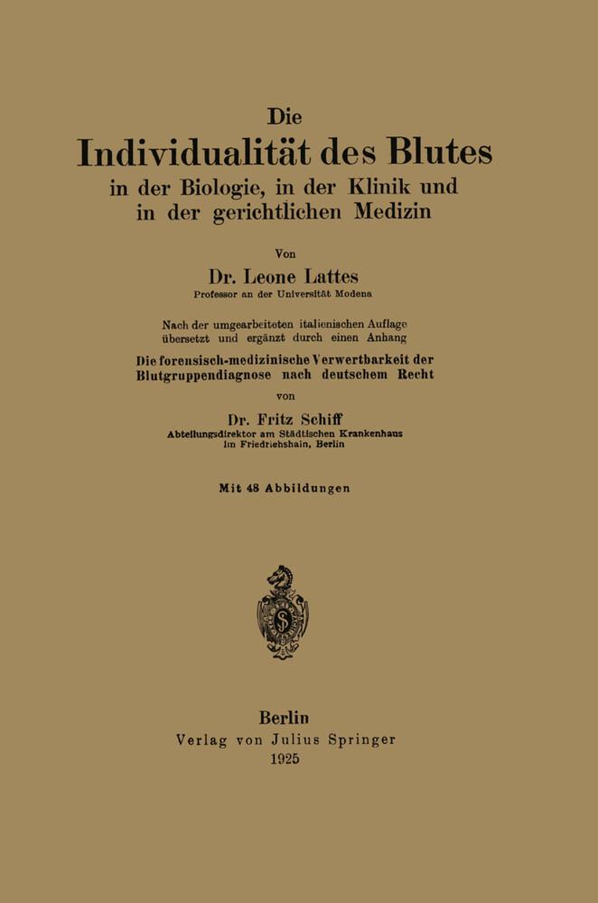 Die Individualität des Blutes in der Biologie, in der Klinik und in der gerichtlichen Medizin als Buch